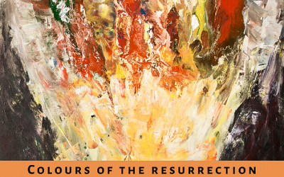 Colours of the Resurrection – Couleurs de la Résurrection